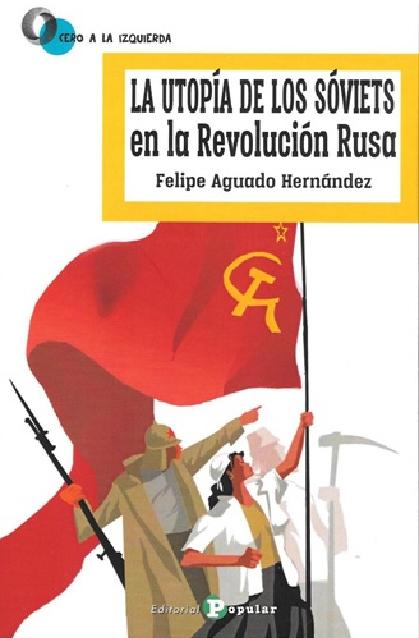 La utopía de los sóviets en la Revolución Rusa